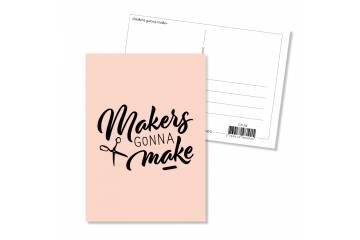 Postcard - Makers gonna make