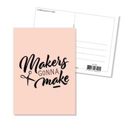 Carte postale - Makers gonna make