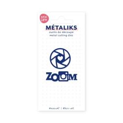 Dies métaliks - Zoom