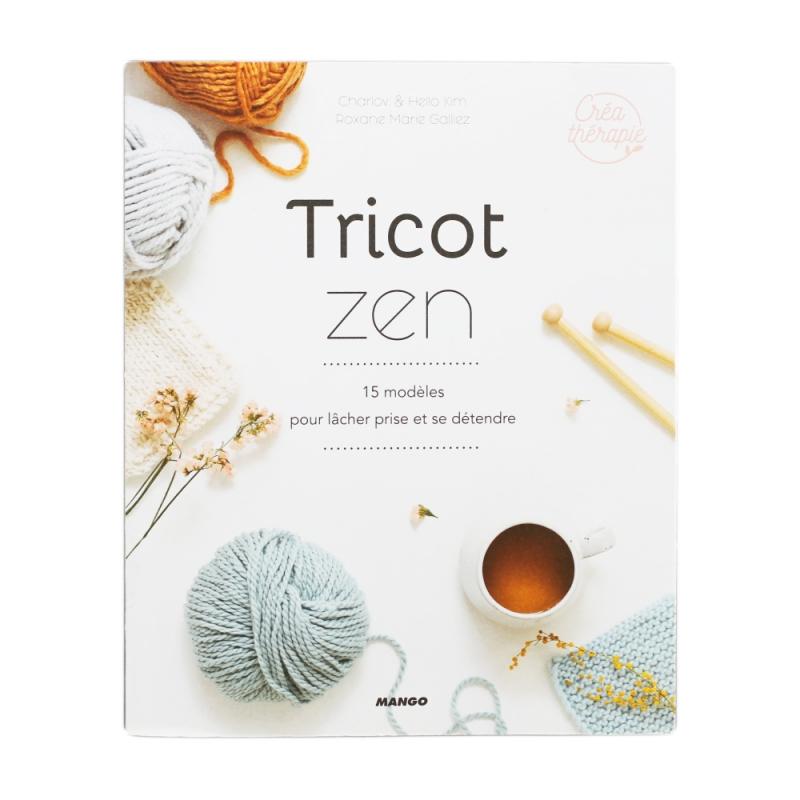 Livre Creatif Tricot Zen 15 Modeles Pour Lacher Prise Kesi Art