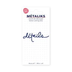 Dies métaliks - Détails