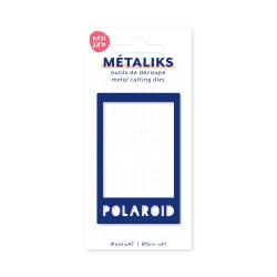 Dies métaliks - Polaroid