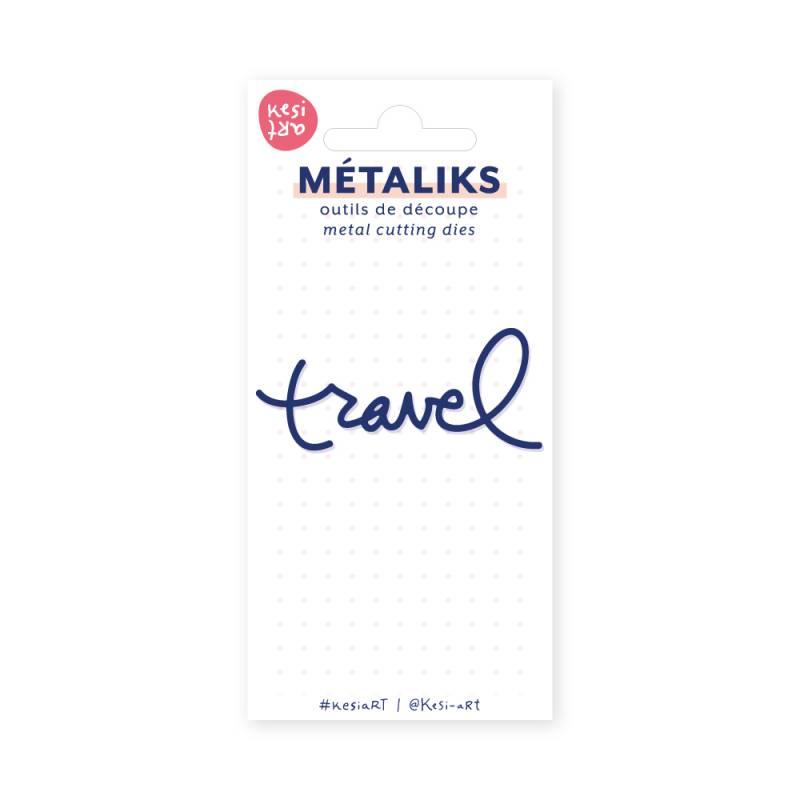 Dies métaliks - Travel