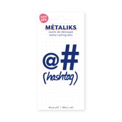 Dies métaliks - Hashtag