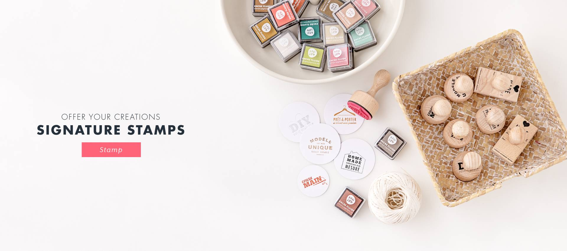 SIGNATURE STAMPS: offer your creations in style with our wooden handle stamps and our inks